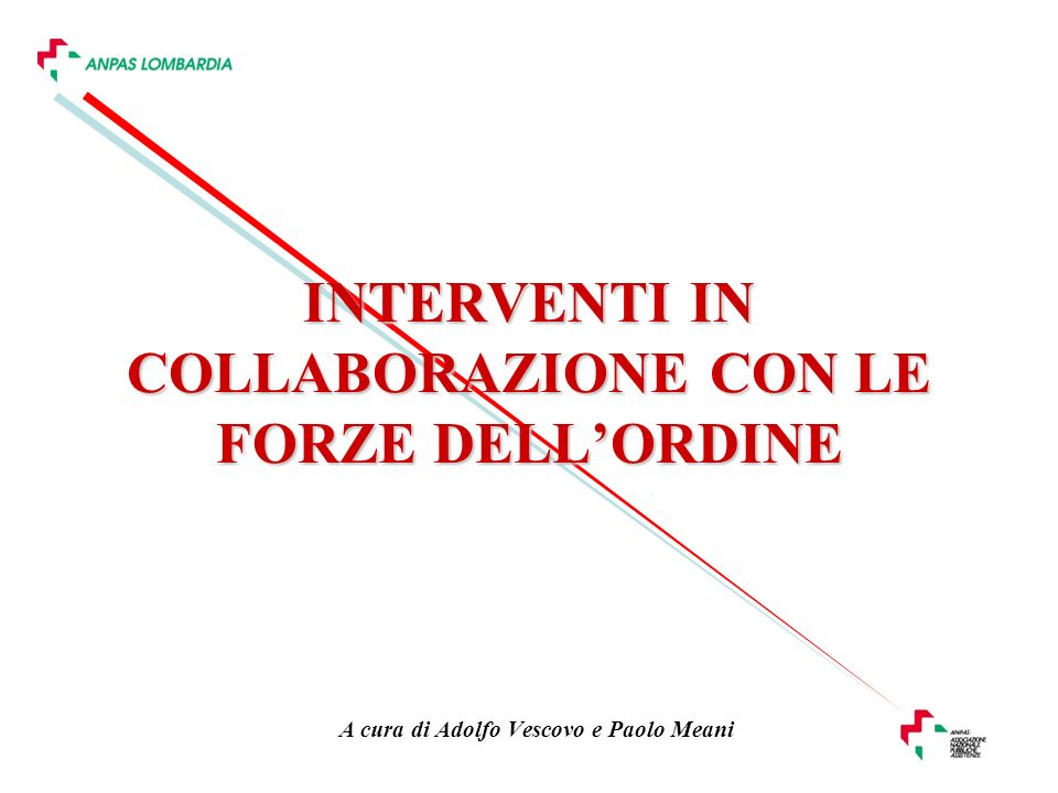 INTERVENTI IN COLLABORAZIONE CON LE FORZE DELL'ORDINE