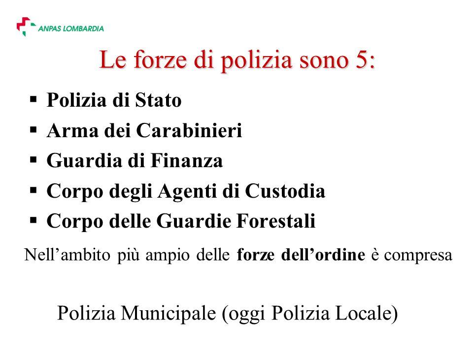 Le forze di polizia sono 5: