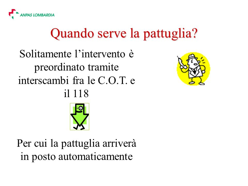 Quando serve la pattuglia