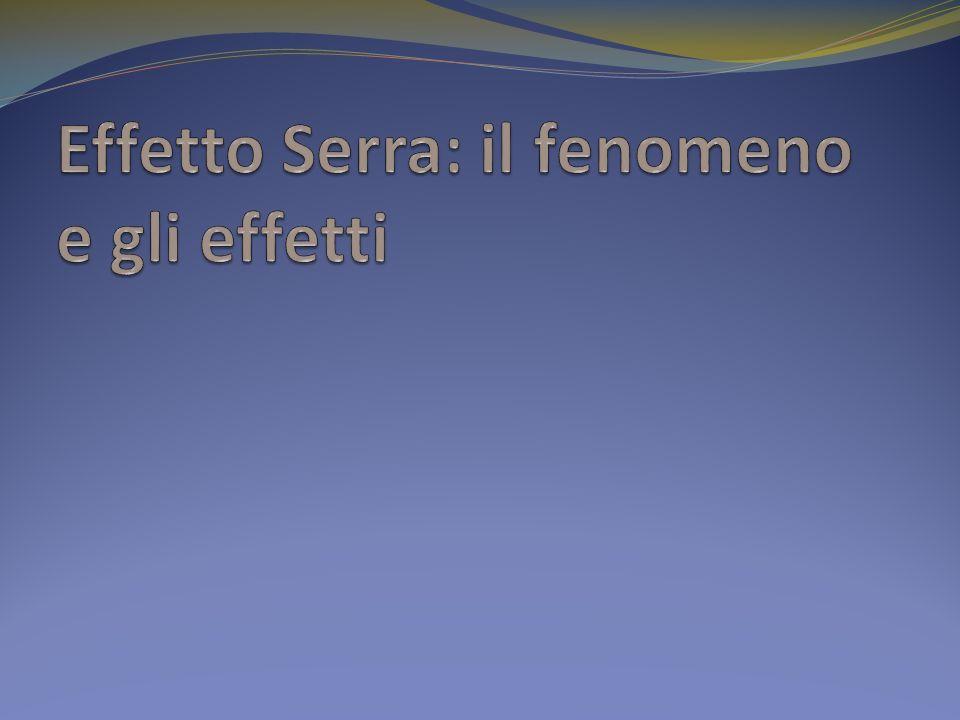 Effetto Serra: il fenomeno e gli effetti