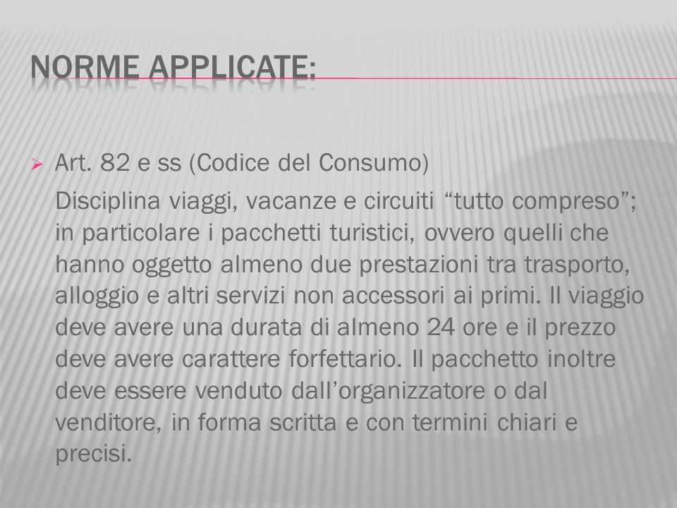 Norme applicate: Art. 82 e ss (Codice del Consumo)