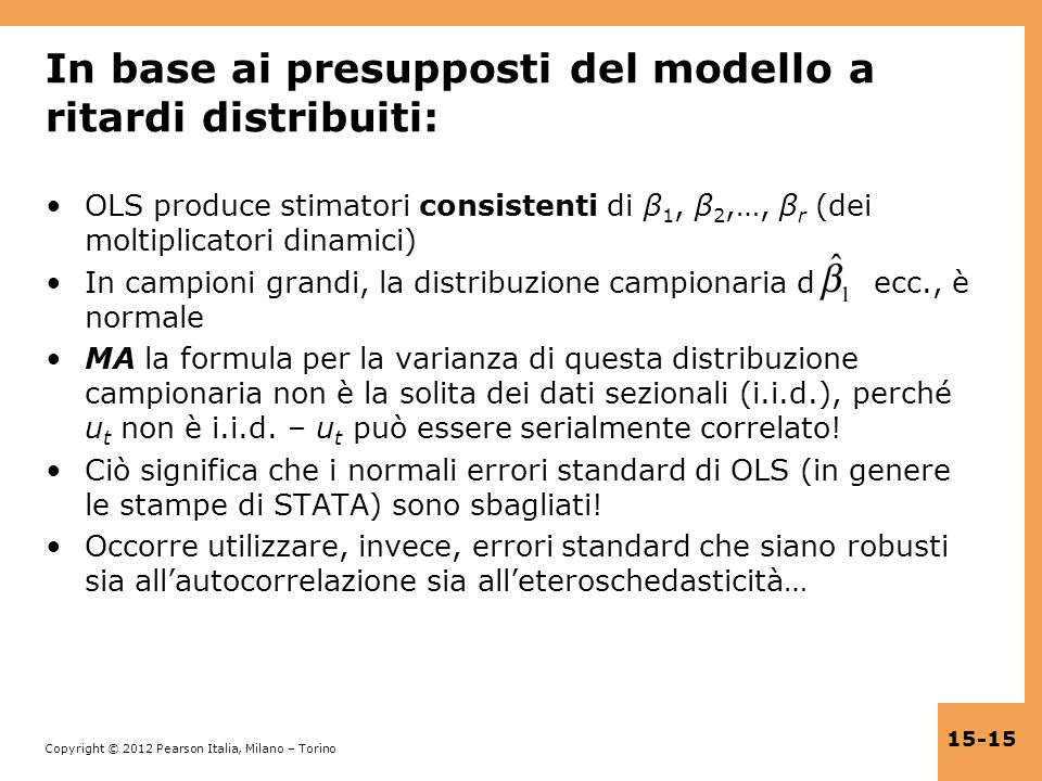 In base ai presupposti del modello a ritardi distribuiti: