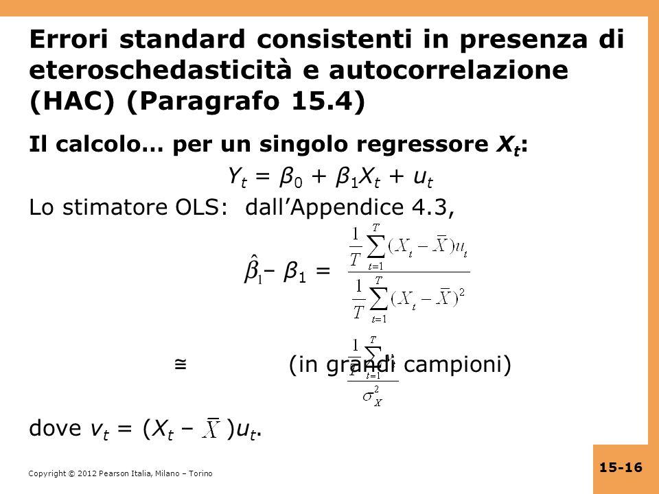 Errori standard consistenti in presenza di eteroschedasticità e autocorrelazione (HAC) (Paragrafo 15.4)