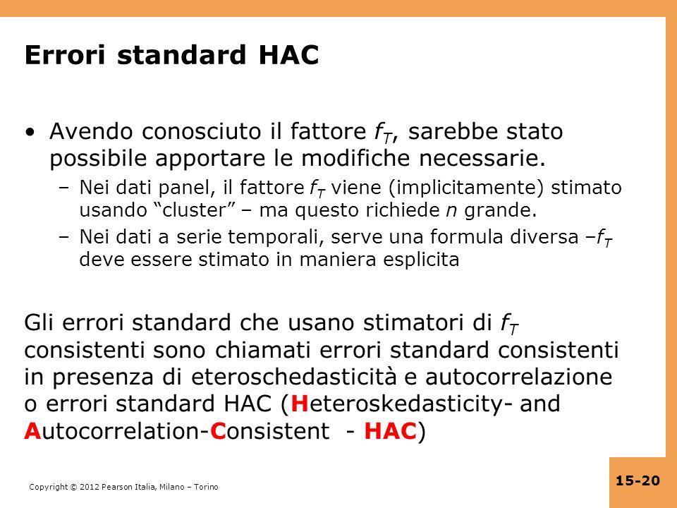 Errori standard HAC Avendo conosciuto il fattore fT, sarebbe stato possibile apportare le modifiche necessarie.