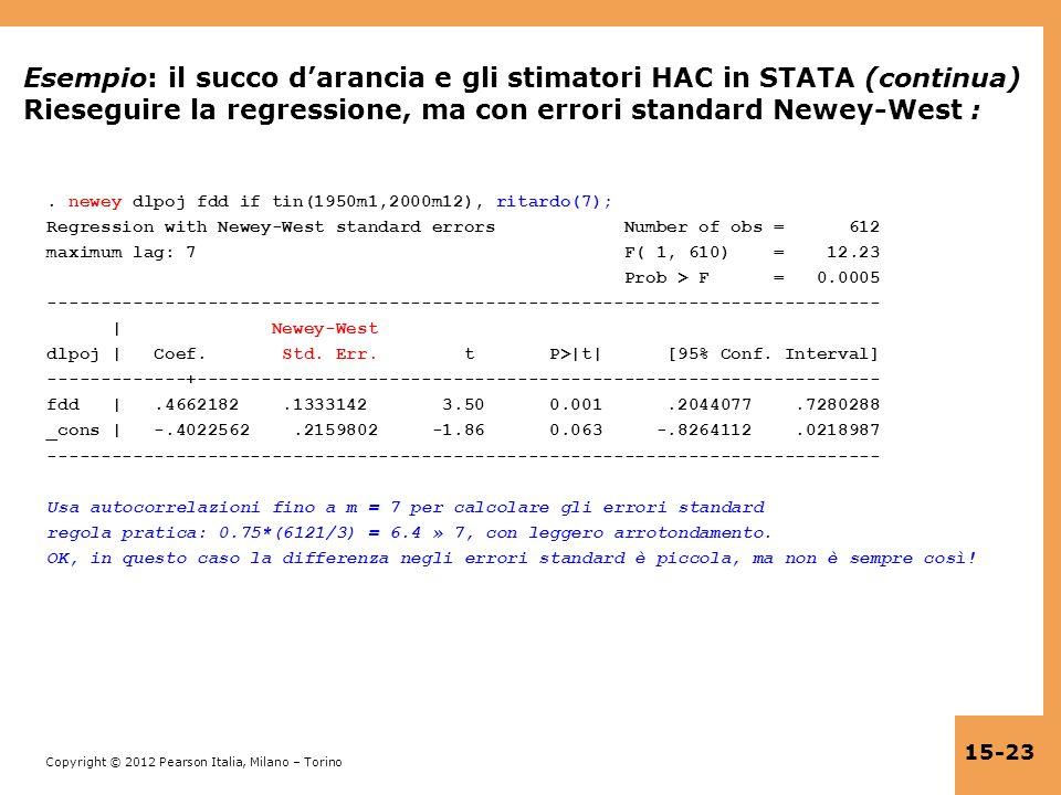 Esempio: il succo d'arancia e gli stimatori HAC in STATA (continua) Rieseguire la regressione, ma con errori standard Newey-West :