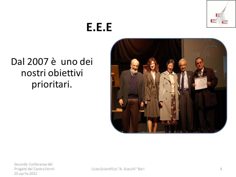 E.E.E Dal 2007 è uno dei nostri obiettivi prioritari.