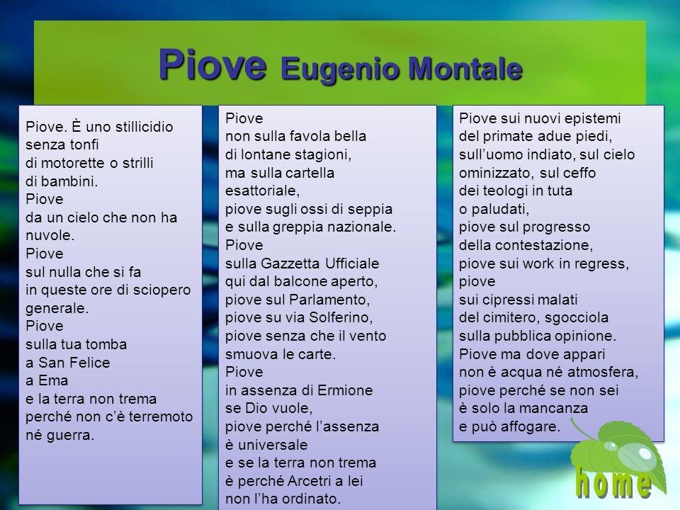 Piove Eugenio Montale home Piove. È uno stillicidio senza tonfi
