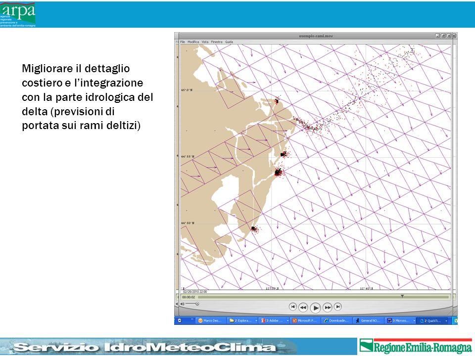 Migliorare il dettaglio costiero e l'integrazione con la parte idrologica del delta (previsioni di portata sui rami deltizi)