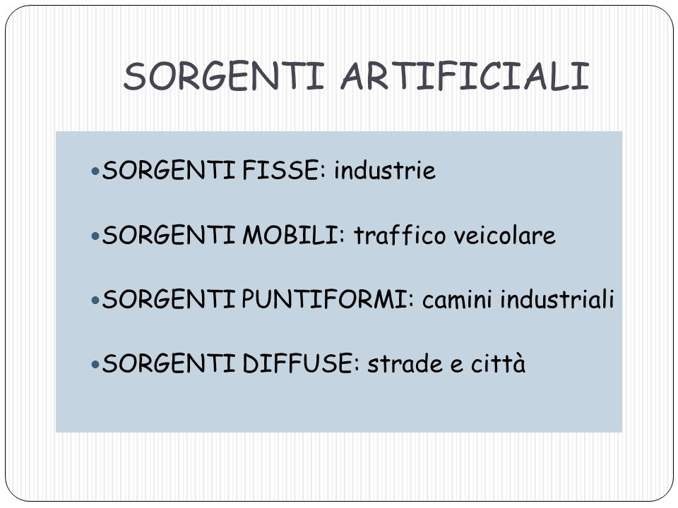 SORGENTI ARTIFICIALI SORGENTI FISSE: industrie