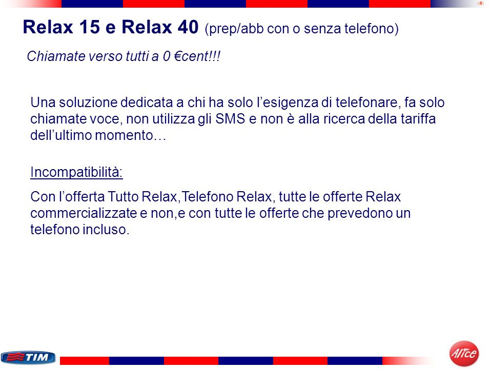 Relax 15 e Relax 40 (prep/abb con o senza telefono)