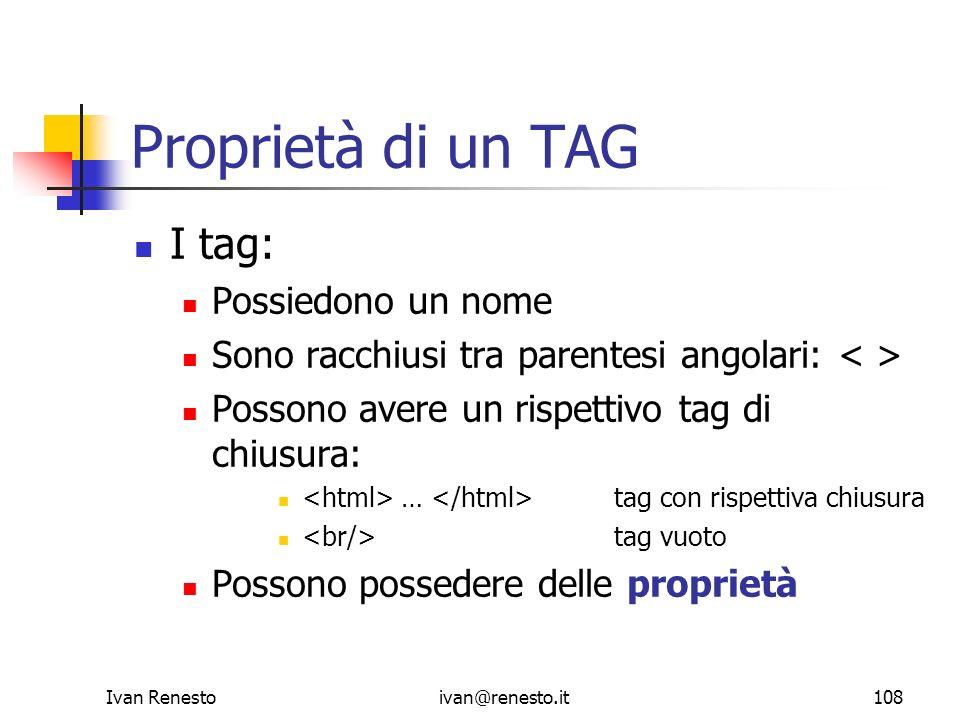 Proprietà di un TAG I tag: Possiedono un nome