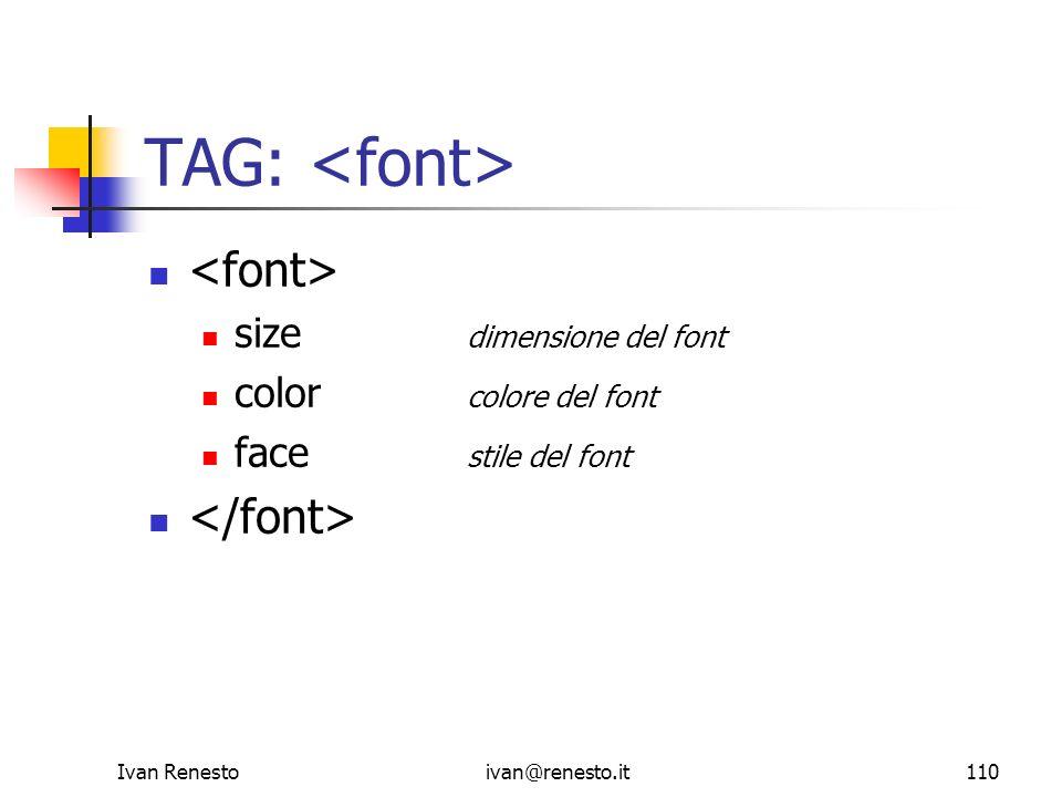 TAG: <font> <font> </font> size dimensione del font