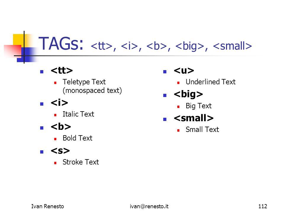 TAGs: <tt>, <i>, <b>, <big>, <small>
