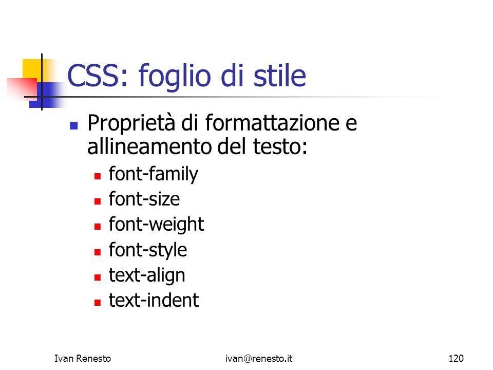 CSS: foglio di stile Proprietà di formattazione e allineamento del testo: font-family. font-size.