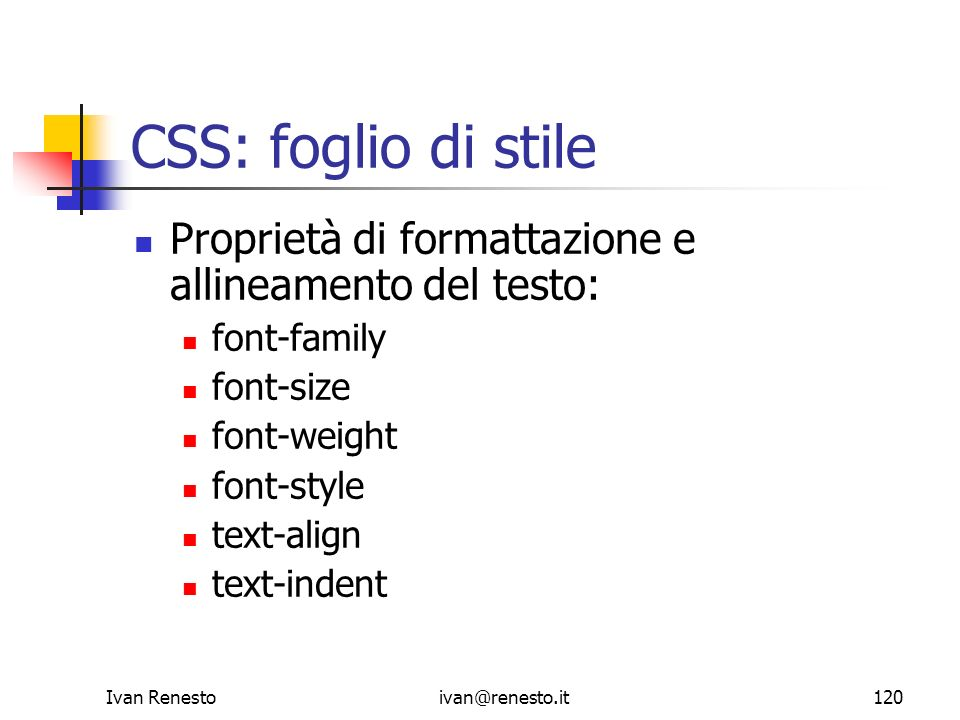 CSS: foglio di stileProprietà di formattazione e allineamento del testo: font-family. font-size. font-weight.