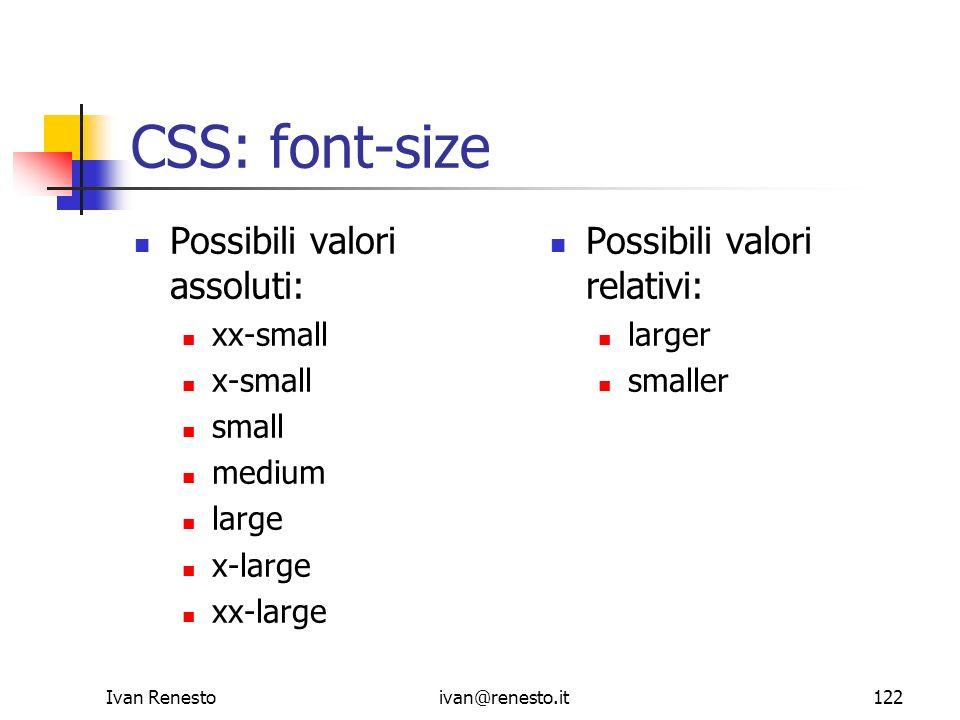CSS: font-size Possibili valori assoluti: Possibili valori relativi: