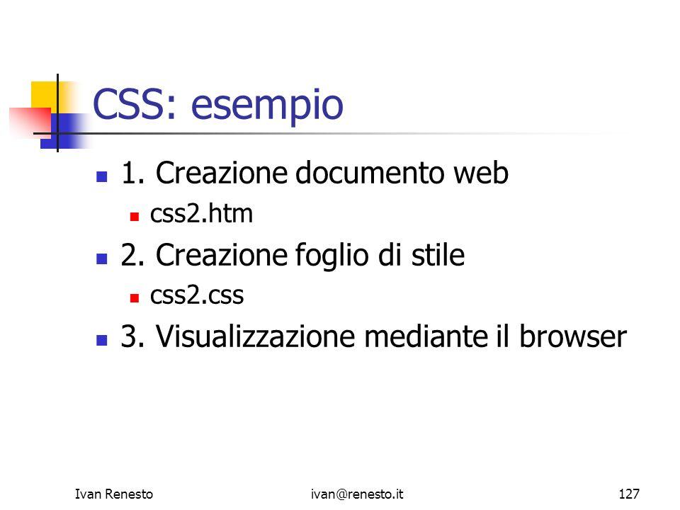 CSS: esempio 1. Creazione documento web 2. Creazione foglio di stile