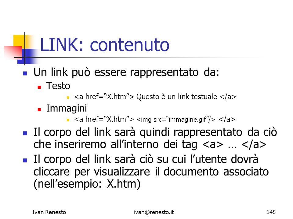 LINK: contenuto Un link può essere rappresentato da: