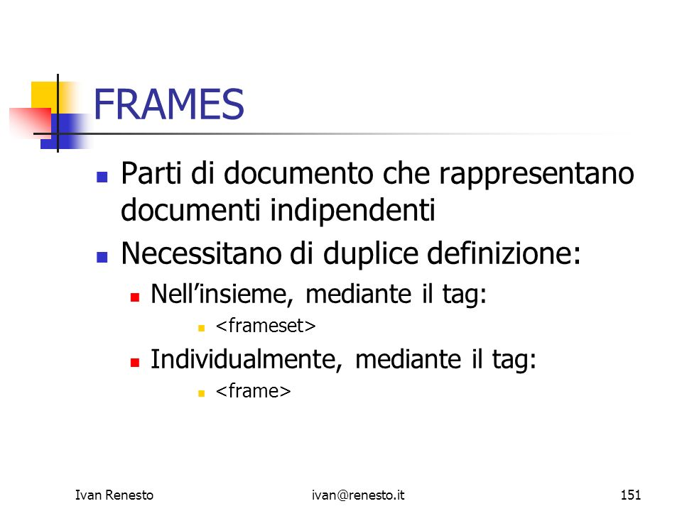 FRAMES Parti di documento che rappresentano documenti indipendenti