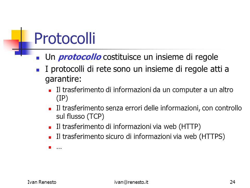 Protocolli Un protocollo costituisce un insieme di regole