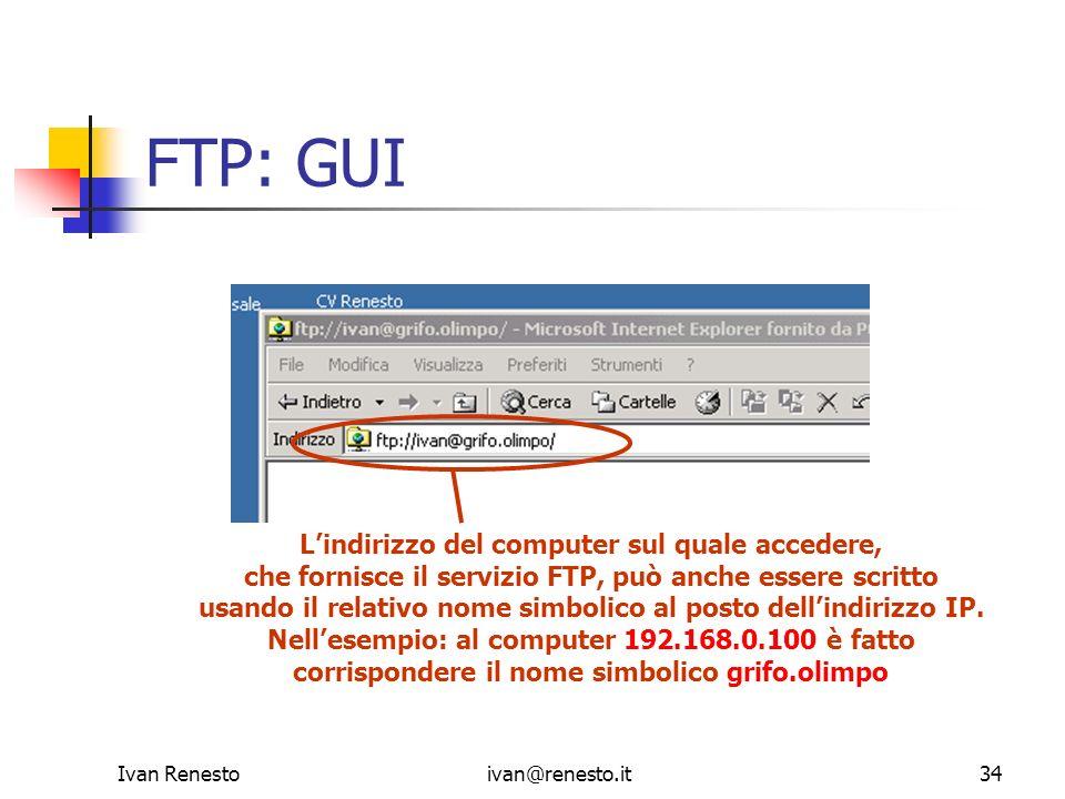 FTP: GUI L'indirizzo del computer sul quale accedere,