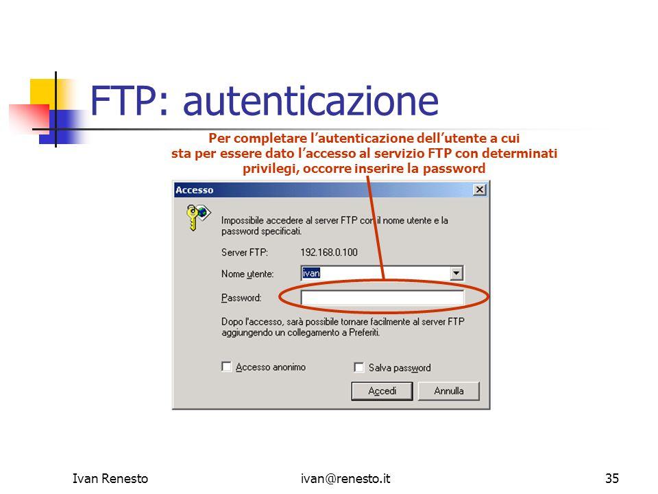 FTP: autenticazione Per completare l'autenticazione dell'utente a cui