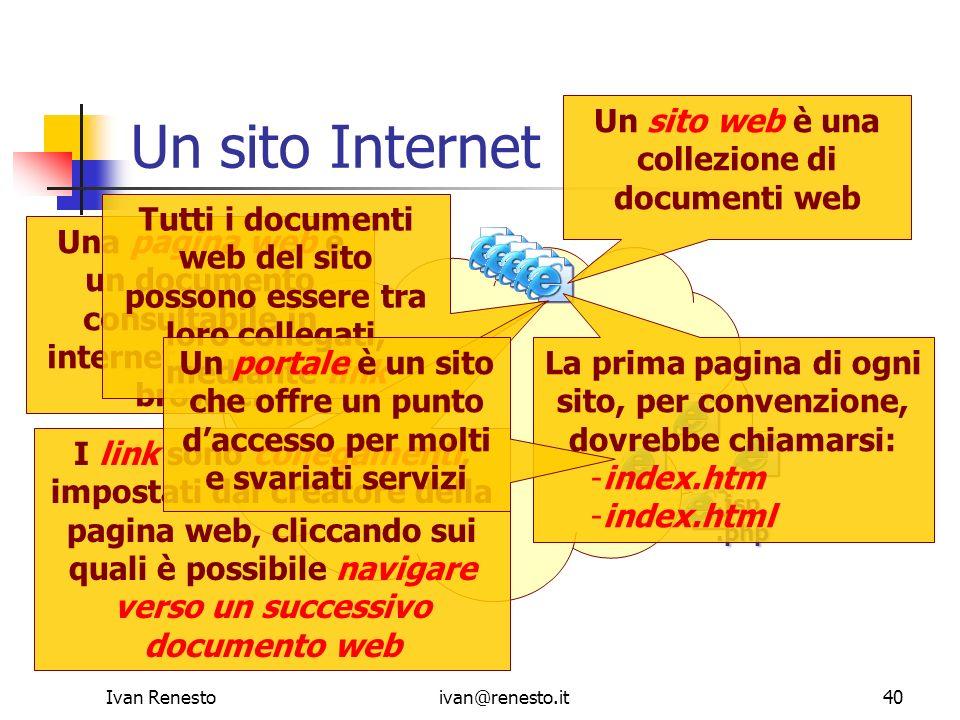Un sito Internet Un sito web è una collezione di documenti web