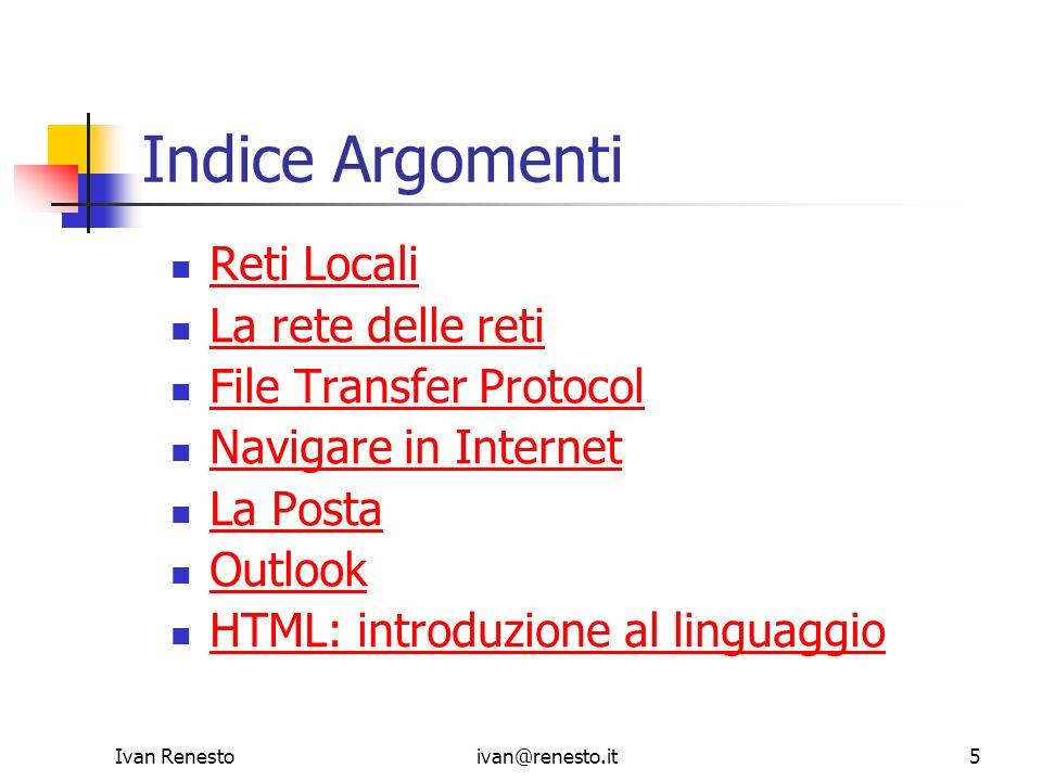 Indice Argomenti Reti Locali La rete delle reti File Transfer Protocol