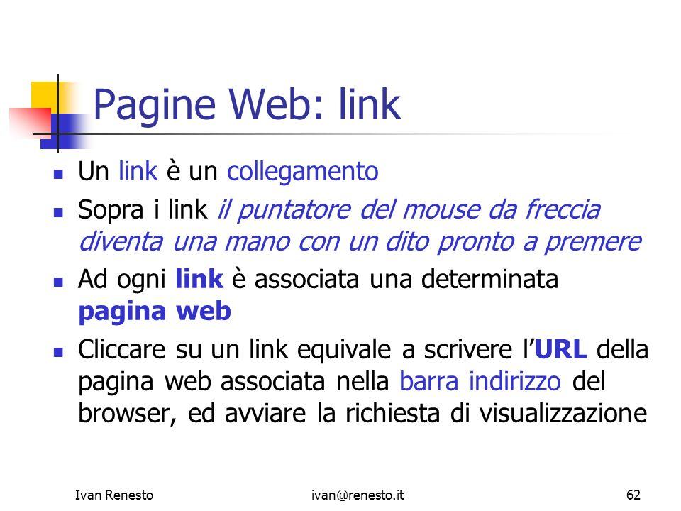 Pagine Web: link Un link è un collegamento