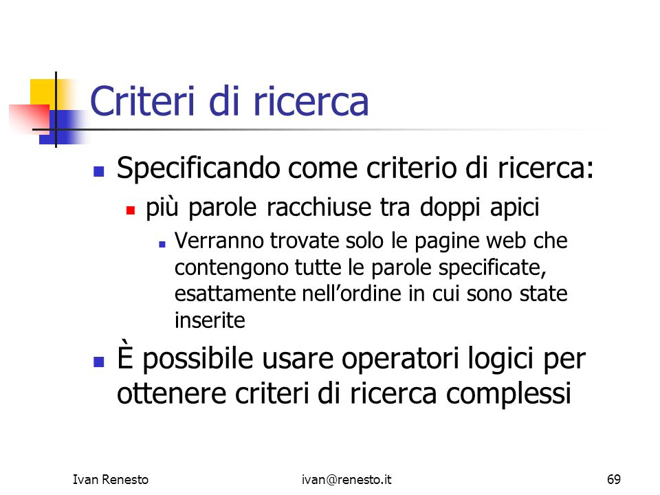 Criteri di ricerca Specificando come criterio di ricerca: