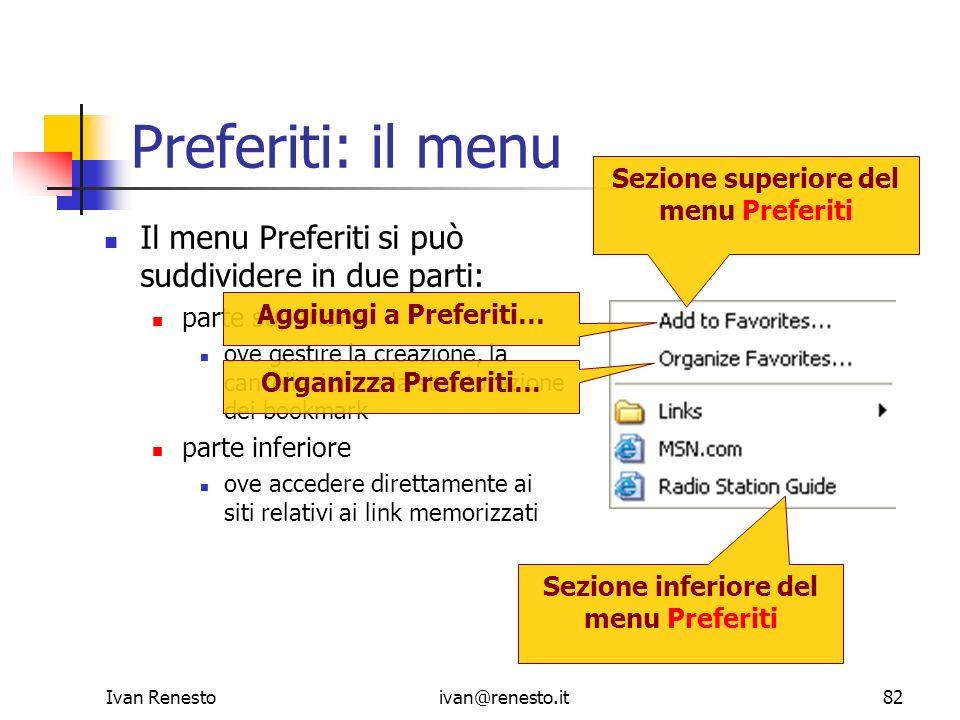 Preferiti: il menu Il menu Preferiti si può suddividere in due parti: