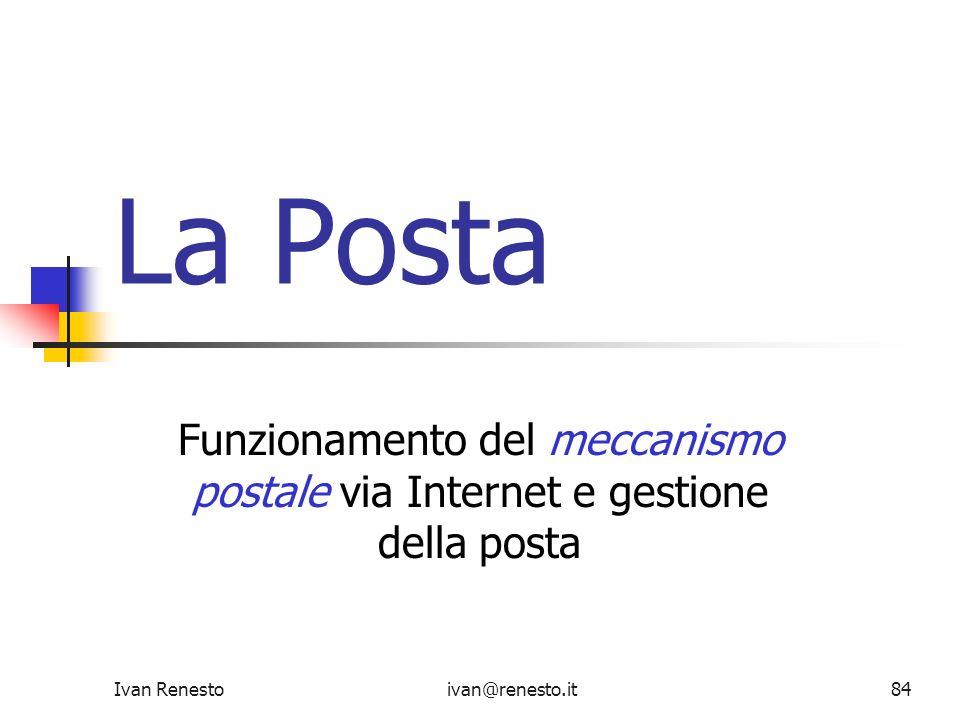 La Posta Funzionamento del meccanismo postale via Internet e gestione della posta.