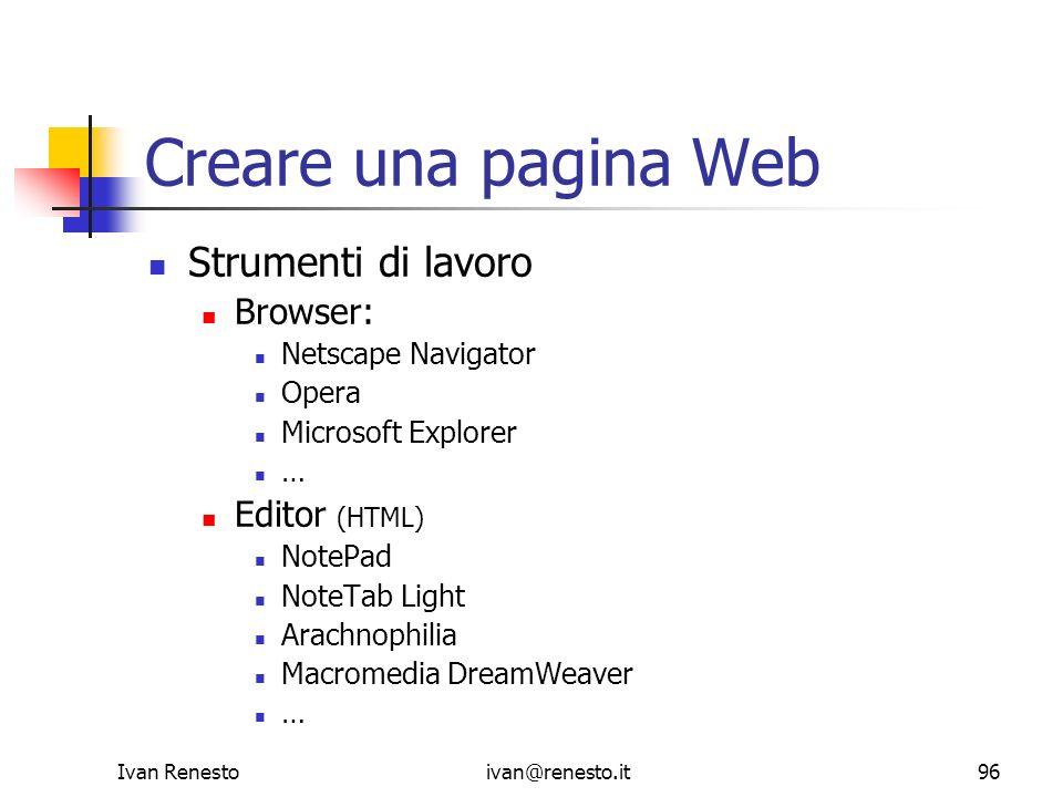 Creare una pagina Web Strumenti di lavoro Browser: Editor (HTML)
