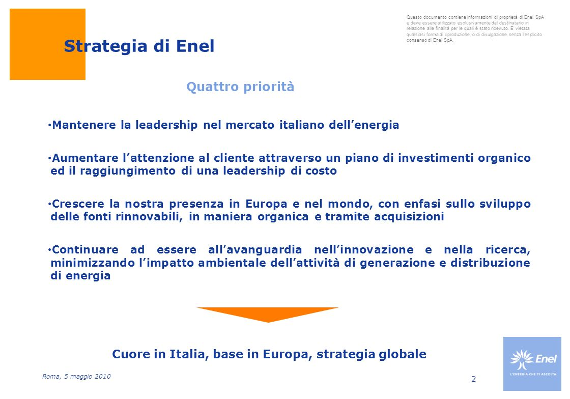 Cuore in Italia, base in Europa, strategia globale