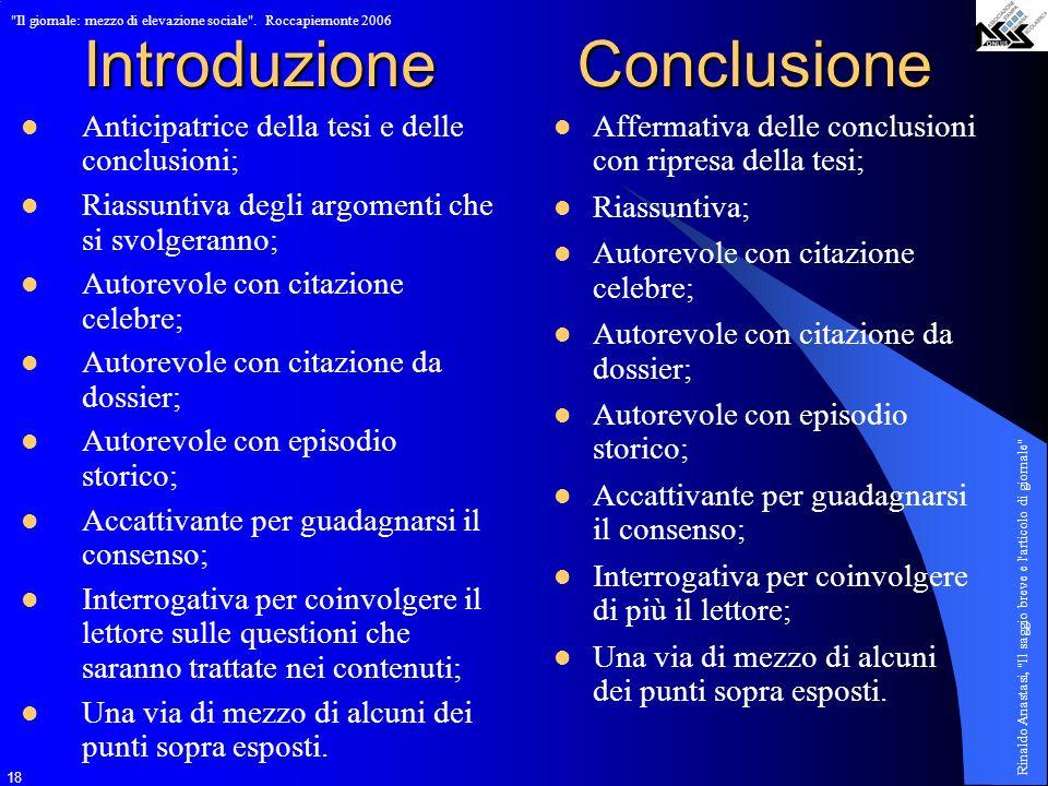 Introduzione Conclusione Anticipatrice della tesi e delle conclusioni;