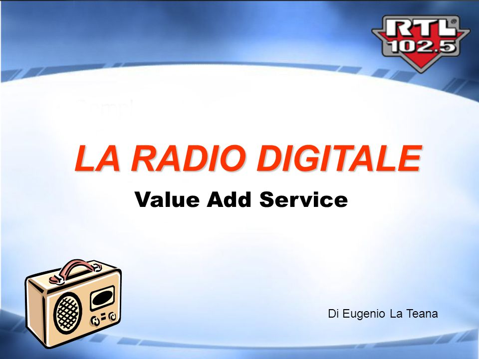 LA RADIO DIGITALE Value Add Service Di Eugenio La Teana