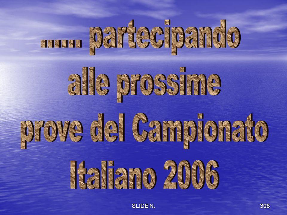 ...... partecipando alle prossime prove del Campionato Italiano 2006