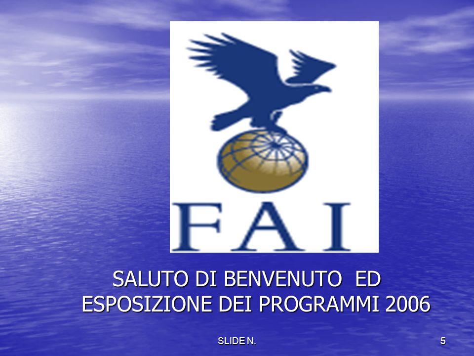 SALUTO DI BENVENUTO ED ESPOSIZIONE DEI PROGRAMMI 2006