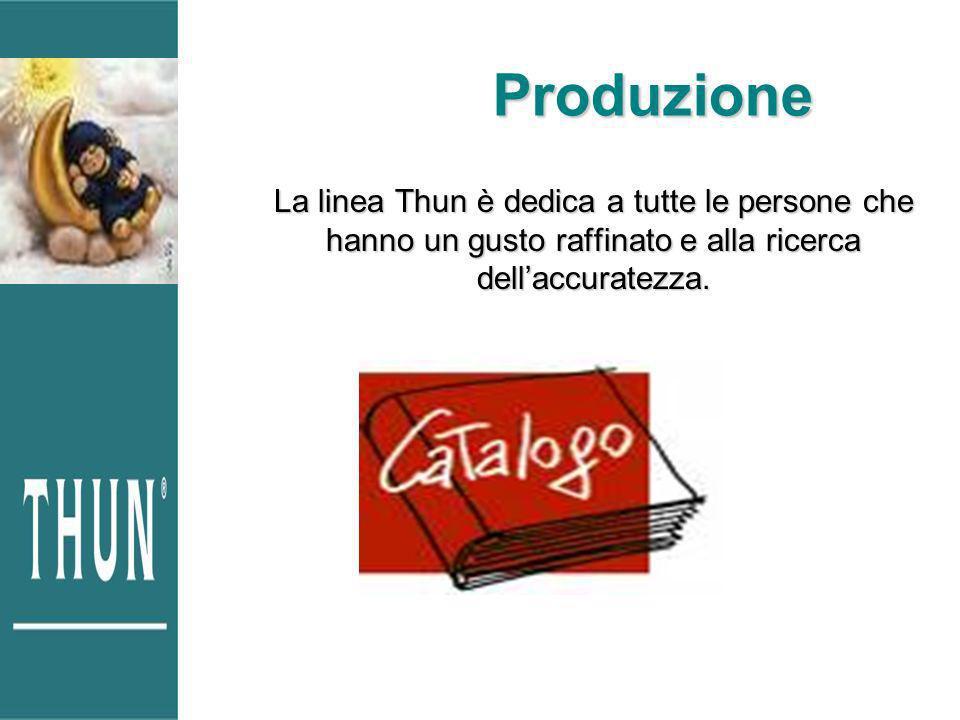 Produzione La linea Thun è dedica a tutte le persone che hanno un gusto raffinato e alla ricerca dell'accuratezza.