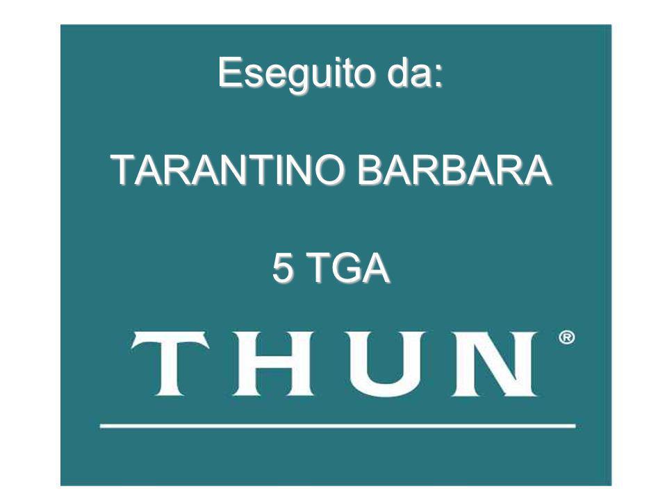 Eseguito da: TARANTINO BARBARA 5 TGA