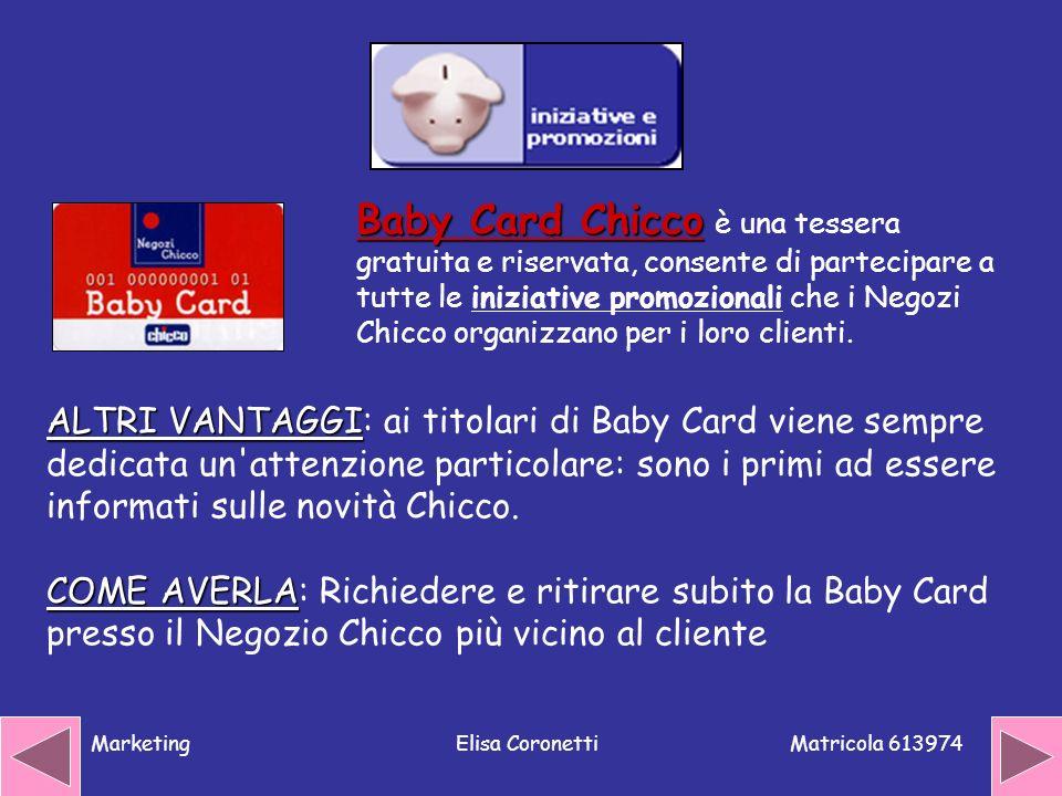 Baby Card Chicco è una tessera gratuita e riservata, consente di partecipare a tutte le iniziative promozionali che i Negozi Chicco organizzano per i loro clienti.