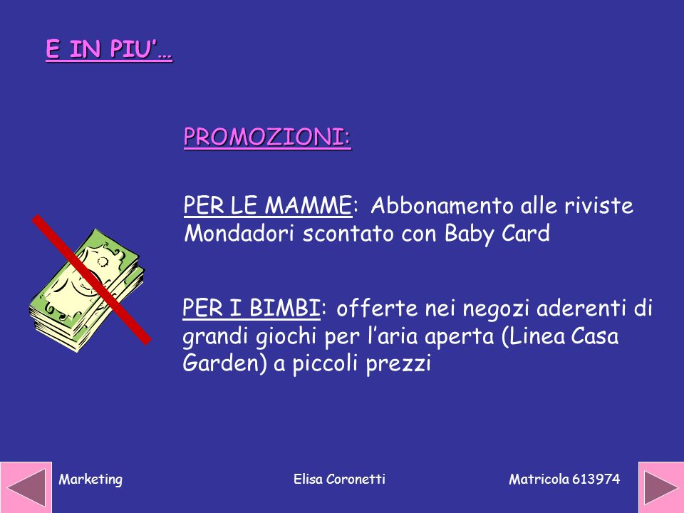 E IN PIU'… PROMOZIONI: PER LE MAMME: Abbonamento alle riviste Mondadori scontato con Baby Card.