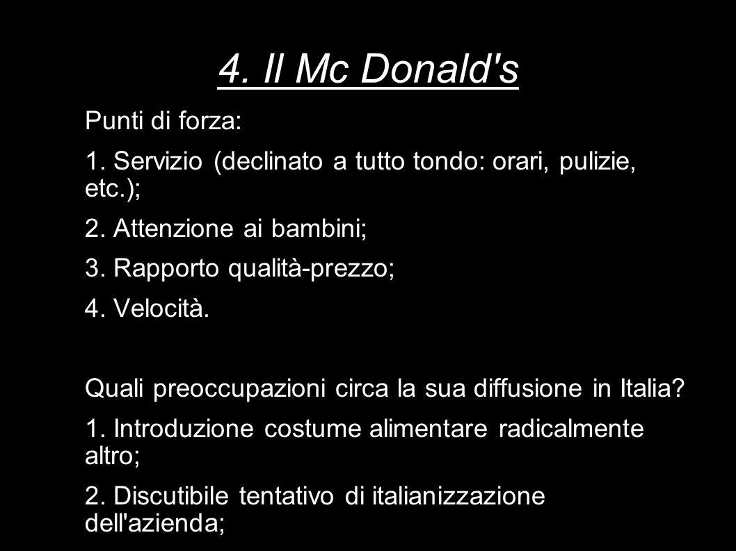 4. Il Mc Donald s Punti di forza: