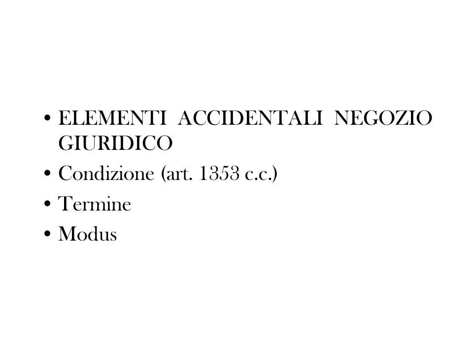 ELEMENTI ACCIDENTALI NEGOZIO GIURIDICO