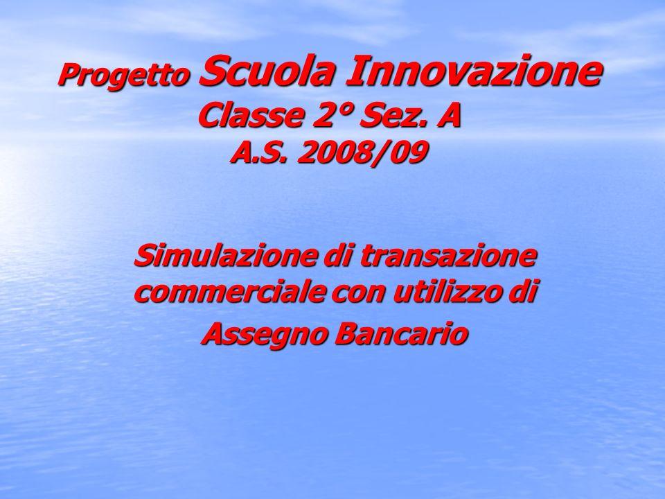 Progetto Scuola Innovazione Classe 2° Sez. A A.S. 2008/09