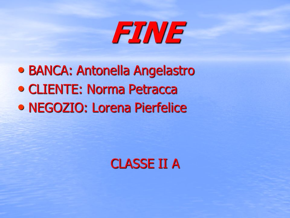 FINE BANCA: Antonella Angelastro CLIENTE: Norma Petracca