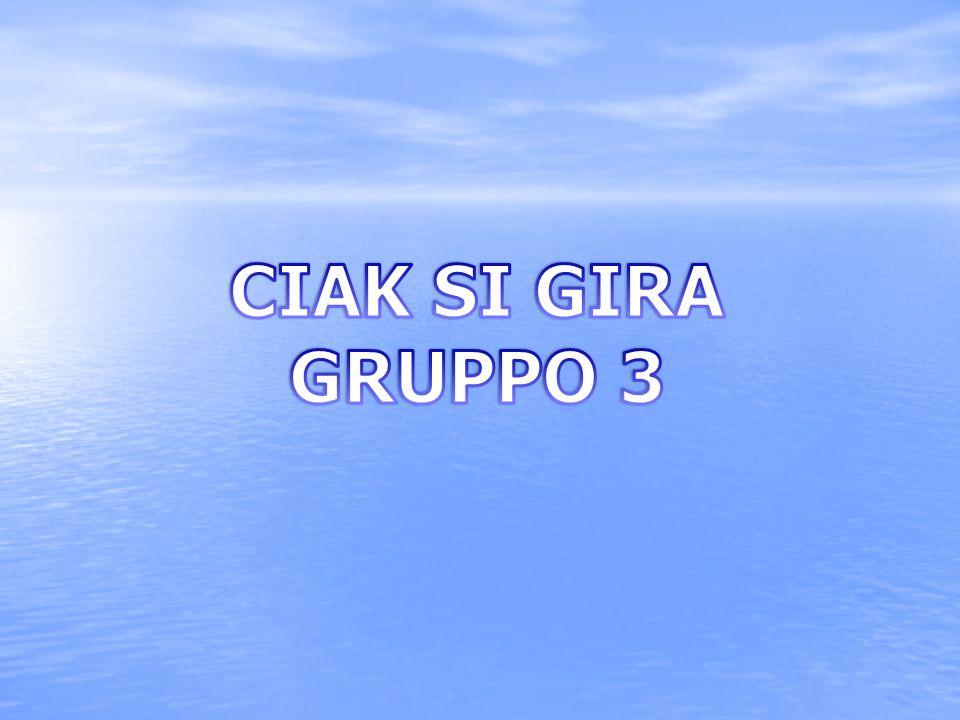 CIAK SI GIRA GRUPPO 3