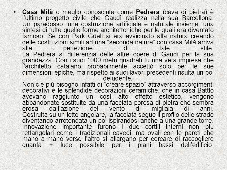 Casa Milà o meglio conosciuta come Pedrera (cava di pietra) è l'ultimo progetto civile che Gaudì realizza nella sua Barcellona.