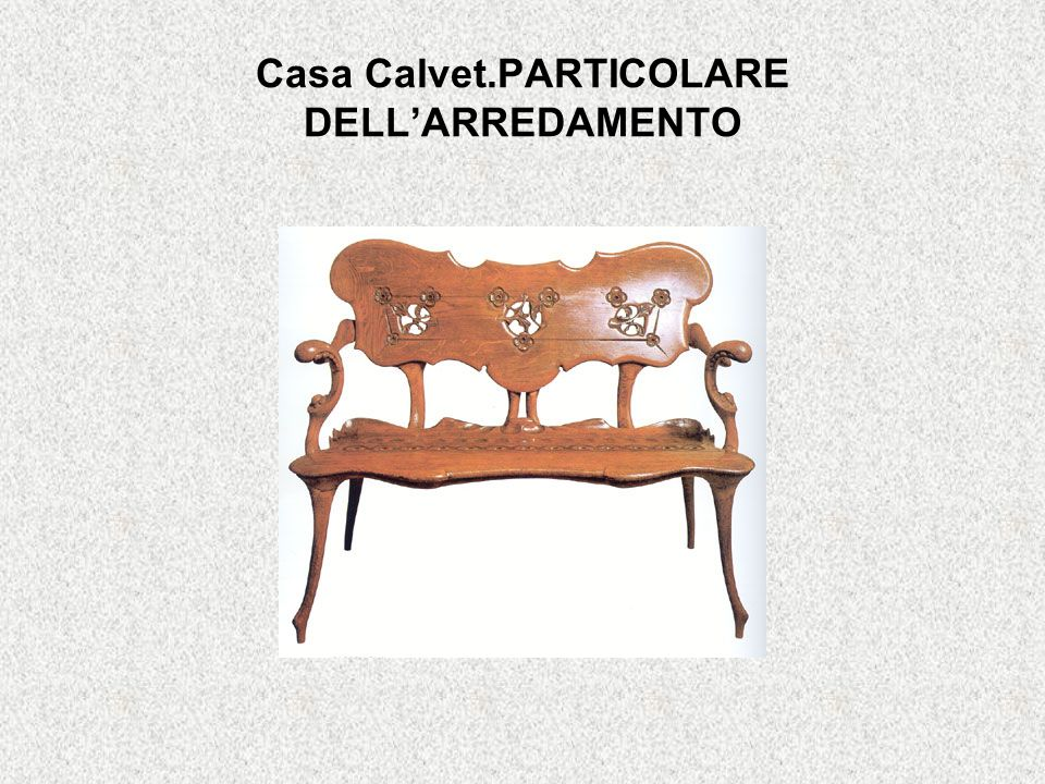 Casa Calvet.PARTICOLARE DELL'ARREDAMENTO