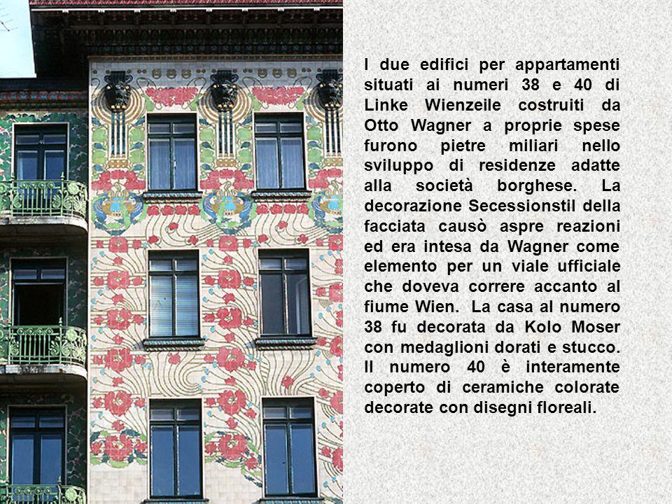 I due edifici per appartamenti situati ai numeri 38 e 40 di Linke Wienzeile costruiti da Otto Wagner a proprie spese furono pietre miliari nello sviluppo di residenze adatte alla società borghese.